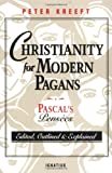 Image of Christianity for Modern Pagans: PASCAL's Pensees Edited, Outlined, and Explained