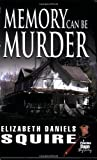 img - for Memory Can Be Murder (Peaches Dann Mystery) by Elizabeth Daniels Squire (2009-02-01) book / textbook / text book