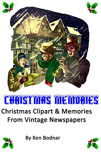 (Christmas Memories: Christmas Clipart & Memories From Vintage Newspapers)