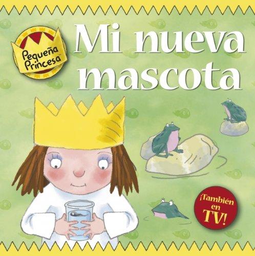 MI NUEVA MASCOTA (Spanish Edition) (Spanish) Hardcover – 2010