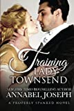 Training Lady Townsend (Properly Spanked) (Volume 1)