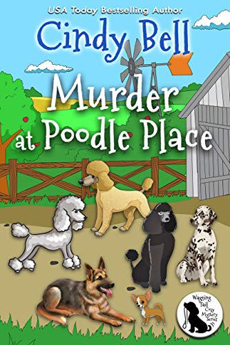 Murder at Poodle Place (Wagging Tail Cozy Mystery Book 7) by [Bell, Cindy]