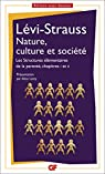 Nature, culture et société: Les structures élémentaires de la parenté, chapitres I et II par Lévi-Strauss