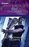 Bulletproof Hearts, Kay Thomas, 0373695411