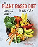 The Plant-Based Diet Meal Plan: A 3-Week Kickstart Guide to Eat & Live