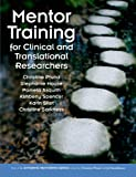 img - for Mentor Training for Clinical and Translational Researchers (Entering Mentoring) book / textbook / text book