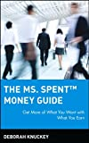 The Ms. Spent Money Guide, Deborah Knuckey, 0471396346