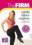 The Firm: Cardio Dance Express by Alison Davis-McLean