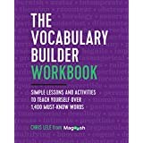 The Vocabulary Builder Workbook: Simple Lessons and Activities to Teach Yourself Over 1,400 Must-Know Words