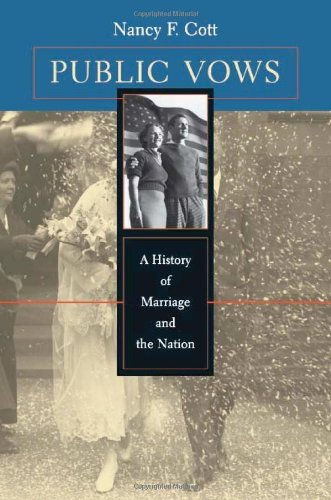 By Nancy F. Cott - Public Vows: A History of Marriage and the Nation: 1st (first) Edition ebook