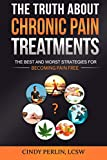 The Truth About Chronic Pain Treatments: The Best