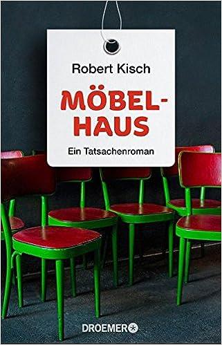 Amazing Möbelhaus: Ein Tatsachenroman: Amazon.de: Robert Kisch: Bücher