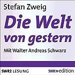 Die Welt von gestern: Erinnerungen eines Europäers   Stefan Zweig
