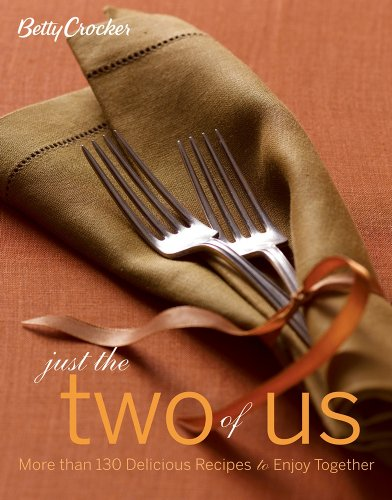 Betty Crocker Just the Two of Us Cookbook: More than 130 Delicious Recipes to Enjoy Together (Betty Crocker Cooking)