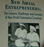 img - for New Social Entrepreneurs: The Success, Challenge and Lessons of Non-Profit Enterprise Creation book / textbook / text book