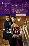 High Society Sabotage, Kathleen Long, 0373692609