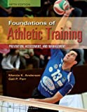 img - for Foundations of Athletic Training by Anderson, Marcia K.. (Lippincott Williams & Wilkins,2012) [Hardcover] Fifth Edition book / textbook / text book
