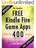 The Complete Free Kindle Fire Game Apps (Free Kindle Fire Apps That Don't Suck Book 3)
