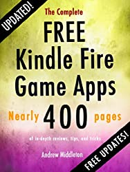 The Complete Free Kindle Fire Game Apps (Free Kindle Fire Apps That Don't Suck Book 3) (English Edition)