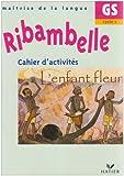Ribambelle GS : Cahier d'activités, L'enfant fleur