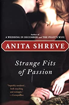 Strange Fits of Passion: A Novel by [Shreve, Anita]