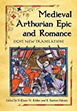 Medieval Arthurian Epic and Romance, William W. Kibler, 0786447796