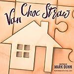 Van Choc Straw | Mark Dunn