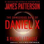 The Dangerous Days of Daniel X | James Patterson