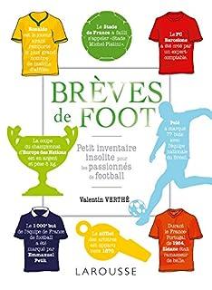 Brèves de foot : petit inventaire insolite pour les passionnés de football, Verthé, Valentin