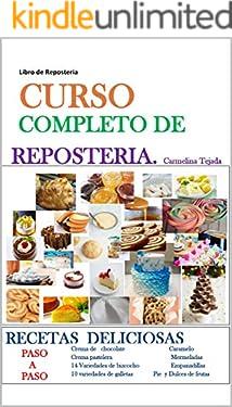 CURSO COMPLETO DE REPOSTERÍA: LIBRO DE REPOSTERÍA (COCINA. REPOSTERÍA Y BEBIDA nº 1) (Spanish Edition)