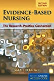 Evidence-Based Nursing, Brown and Brown, Sarah Jo, 1449624065