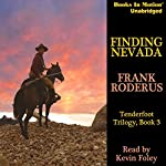 Finding Nevada: Tenderfoot Trilogy, Book 3 | Frank Roderus