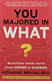 img - for You Majored in What?: Mapping Your Path from Chaos to Career book / textbook / text book
