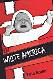 In White America, Paul Barlin, 1450241409