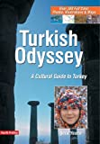Turkish Odyssey: A Cultural Guide to Turkey (4th Printing)