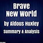 Brave New World by Aldous Huxley Summary & Analysis | Steve Wallace