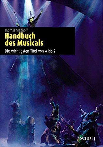 Handbuch Des Musicals  Die Wichtigsten Titel Von A Bis Z