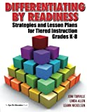 Differentiating By Readiness: Strategies and Lesson Plans for Tiered Instruction, Grades K-8