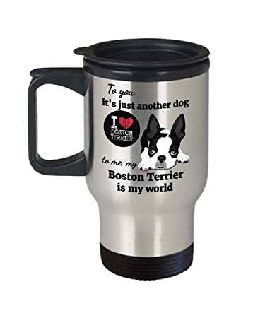 Amazon Boston Terrier Lover Travel Mug With Lid To You Its
