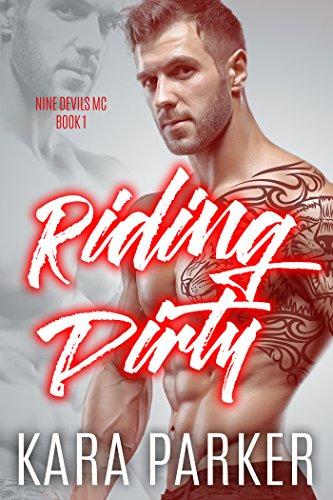 Riding Dirty: A Bad Boy Motorcycle Club Romance (Nine Devils MC Book 1)