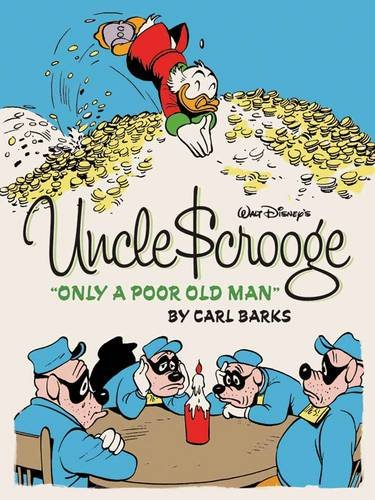 Walt Disney's Uncle Scrooge:Only a Poor Old Man (The Complete Carl Barks Disney Library Vol. 12) (Vol. 12) (The Complete Carl Barks Disney Library)