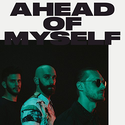 Ahead Of Myself [Explicit]