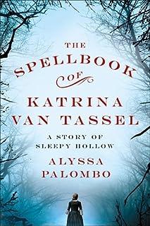 Book Cover: The Spellbook of Katrina Van Tassel: A Story of Sleepy Hollow