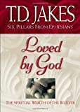 Loved by God, T. D. Jakes, 0764228390