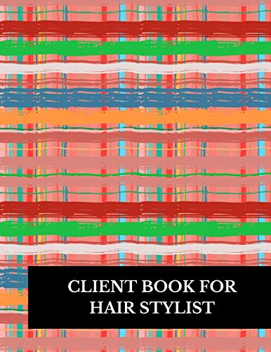 Client Book For Hair Stylist: Large 8.5 Inches By 11 Client Profile Log Book Including Address Details And Appointment ebook