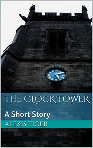 The Clock Tower: A Short Story