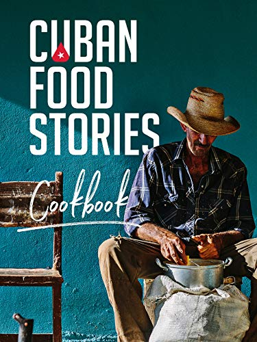 Cuban Food Stories - Cookbook by Asori Soto, Malena Svarch
