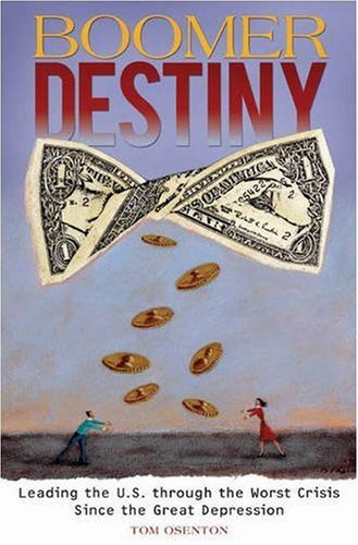 Download Boomer Destiny: Leading the U.S. through the Worst Crisis Since the Great Depression Pdf