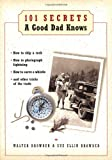 101 Secrets a Good Dad Knows, Walter Browder and Sue Ellin Browder, 1401600085