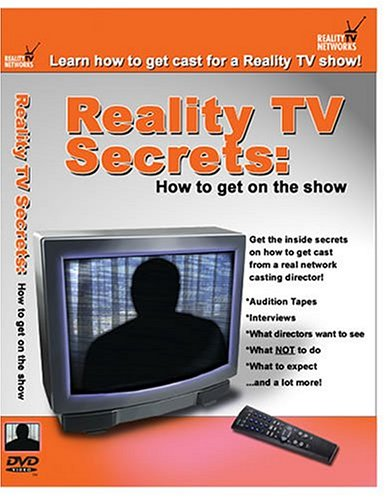 Reality TV Secrets: How To Get On The Show!